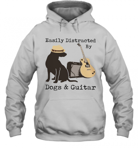 Easily Distracted By Guitar And Dogs T-Shirt Unisex Hoodie