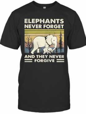 Elephants Never Forget And They Never Forgive Vintage Retro T-Shirt