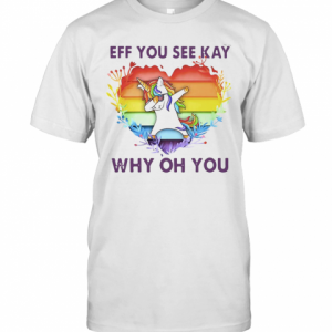Lgbt Unicorn Eff You See Kay Why Oh You Heart T-Shirt Classic Men's T-shirt