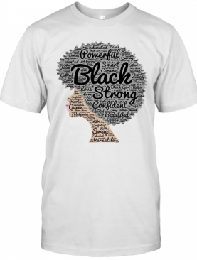 Powerful Black Strong Confident Beautiful Woman T-Shirt