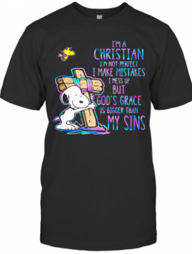 Snoopy I'M A Christian Im Not Perfect I Make Mistakes I Mess Up But God'S Grace Is Bigger My Sins T T-Shirt