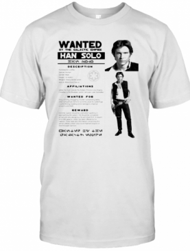 Star Wars Han Solo Wanted By The Galactic Empire Han Solo Posters T-Shirt