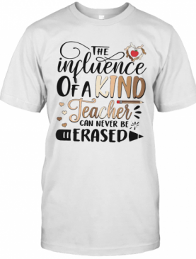 The Influence Of A Kind Teacher Can Never Be Erased Hearts Black Lives Matter T-Shirt