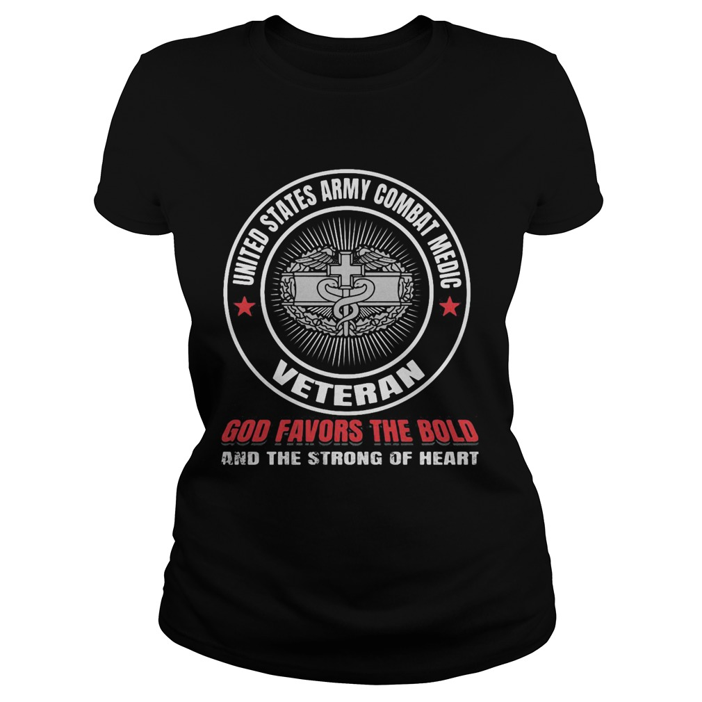 United states army combat medic veteran god favors the bold and the strong of heart  Classic Ladies