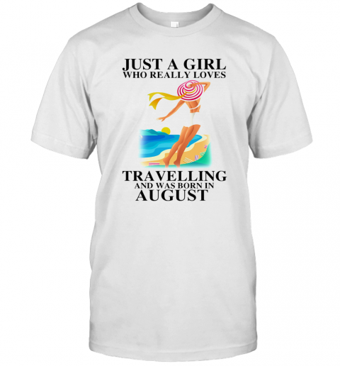 Ust A Girl Who Really Loves Travelling And Was Born In August T-Shirt Classic Men's T-shirt