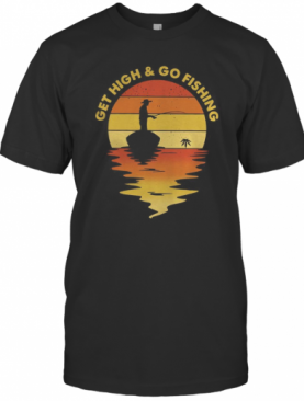 Vintage Get High And Go Fishing T-Shirt