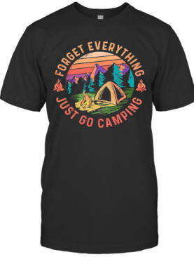 Forget Everything Just Go Camping Vintage Retro T-Shirt