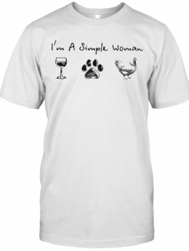 I'M A Simple Woman Wine Dog Chicken T-Shirt