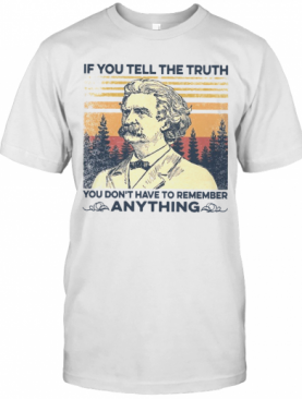If You Tell The Truth You Don'T Have To Remember Anything Vintage T-Shirt