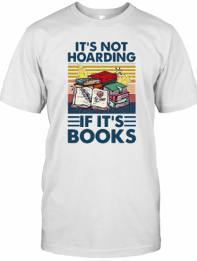 It'S Not Hoarding If It'S Books Vintage T-Shirt