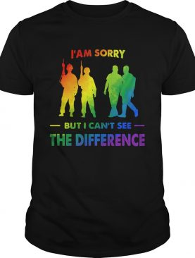 LGBT I am sorry but I cant see the difference shirt