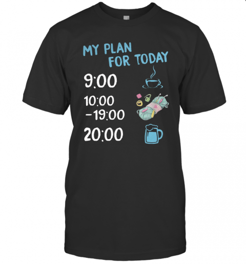 My Plan For Today Coffee Knitting And Beer T-Shirt Classic Men's T-shirt