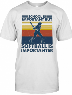 School Is Important But Softball Is Importanter Vintage Retro T-Shirt