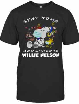 Snoopy And Woodstock Mask Stay At Home And Listen To Willie Nelson T-Shirt