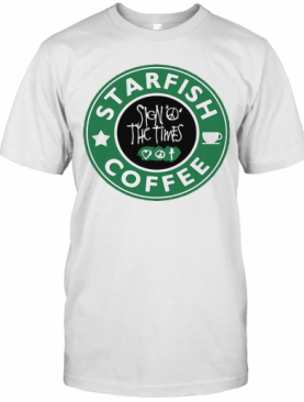 Starfish Coffee Sign Peace The Times T-Shirt