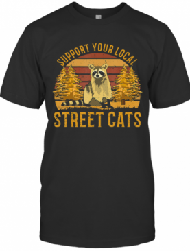 Support Your Local Street Cats Raccoon Sunset T-Shirt