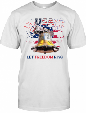 USA Let Freedom Ring 4Th Of July American Flag T-Shirt