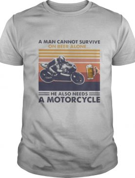 A man cannot survive on beer alone he also needs a motorcycle vintage retro shirt