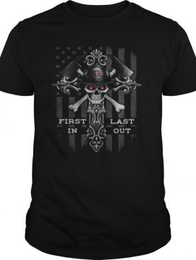 Firefighter skull first in last out shirt