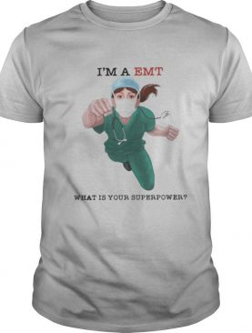 I'm a EMT what is your superpower shirt
