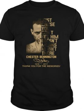 Just cause you feel it doesn't mean it's there chester bennington 1976 2017 thank you for the memories signature shirt