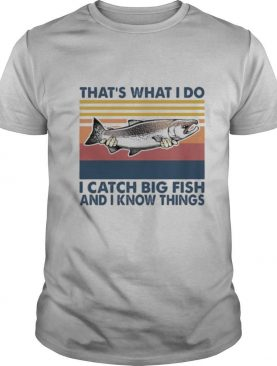 That's what i do i catch big fish and i know things vintage retro shirt
