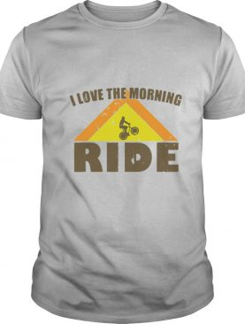 Bicycle I love the morning ride shirt