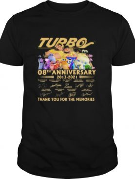 Turbo 08th anniversary 2013 2021 thank for the memories signatures shirt