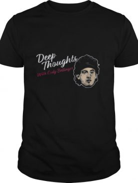 Deep Thoughts With Cody Bellinger 2020 shirt