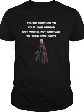 Entitled To Your Own Opinion, Not Facts Mike Pence Quote shirt