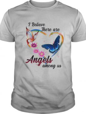 Hummingbird And Butterfly I Believe There Are Angels Among Us shirt