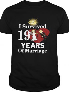 I Survived 19 Years Of Marriage Wedding Anniversary shirt