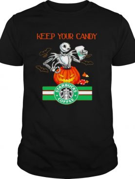 Jack Skellington Keep Your Candy Ill Have Starbuck Coffee shirt