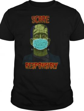 Scare Responsibly shirt