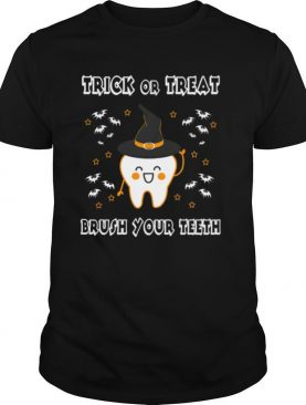 Trick Or Treat Brush Your Teeth Dentist Wear Hat Witch Halloween Costume shirt
