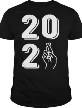 2021 Fingers Crossed Positive New Year NYE shirt
