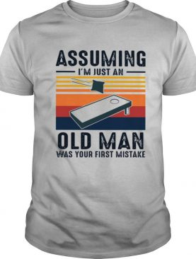 Assuming I'm just an old man was your first mistake vintage shirt