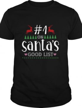 Awesome Number One On Santa's Good List Ugly Xmas Family shirt