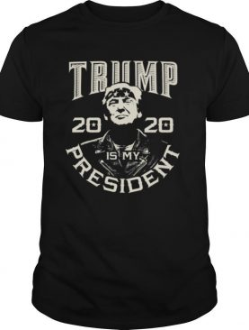 Donald Trump Is My President 2020 Election Republican shirt