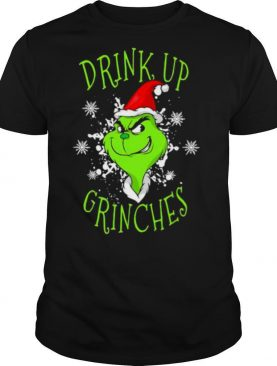 Drink Up Grinches Wear Hat Santa Claus Merry Xmas shirt