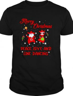 Merry Christmas Peace Love And Line Dancing shirt