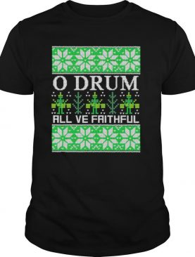 O Drum All Ye Faithful Bass Drum Tacky Ugly Christmas shirt