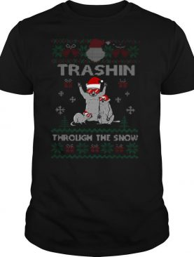Trashin Through The Snow Ugly Christmas shirt