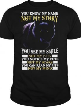 Wolf You Know My Name Not My Story You See My Smile shirt