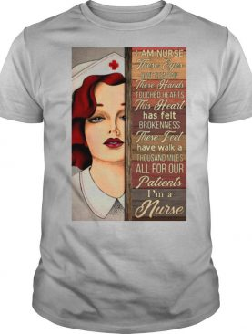 I Am Nurse These Eyes Have Seen Pain These Hands Touched Hearts shirt