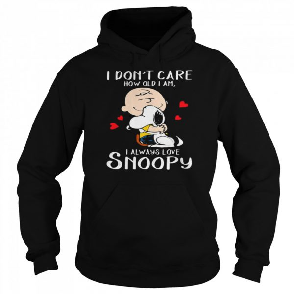 I Don't Care How Old I Am I Always Love Snoopy Heart  Unisex Hoodie