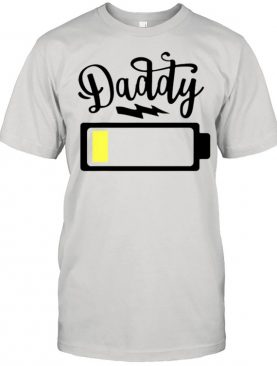 Daddy 2021 low battery shirt
