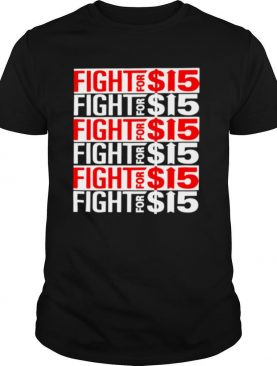 Fight for 15 shirt