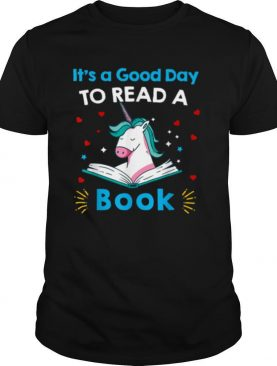 It's A Good Day To Read Book Unicorn Readings shirt