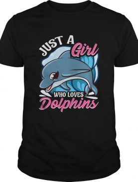 Just A Girl Who Loves Dolphins Dolphin Porpoise Girls Shirt